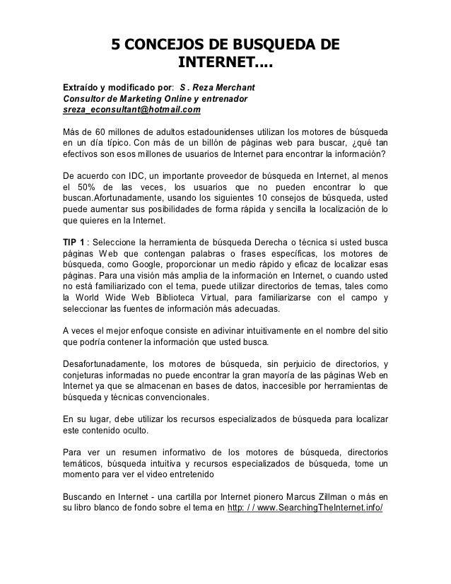 5 CONCEJOS DE BUSQUEDA DE                   INTERNET....Extraído y modificado por: S . Reza MerchantConsultor de Marketing...