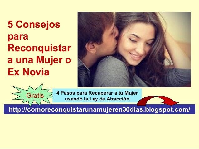 http://comoreconquistarunamujeren30dias.blogspot.com/ Gratis 4 Pasos para Recuperar a tu Mujer usando la Ley de Atracción ...