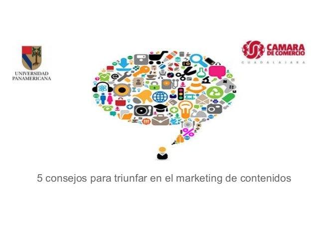 5 consejos para triunfar en el marketing de contenidos
