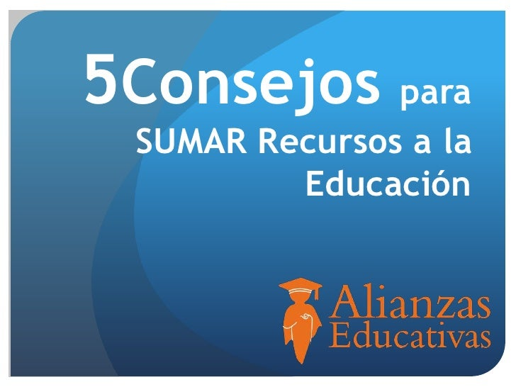 5Consejos para SUMAR Recursos a la         Educación