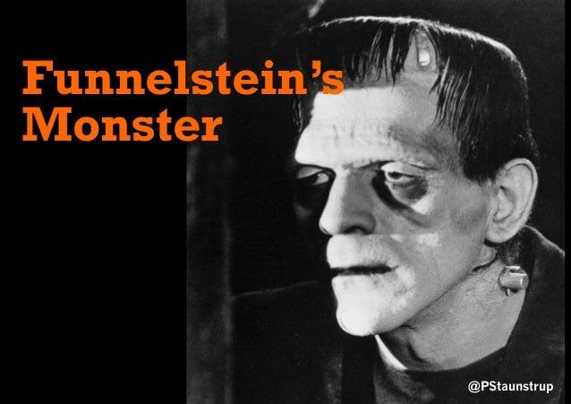 @PStaunstrup Funnelstein's Monster