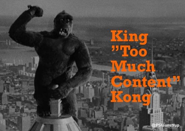 "@PStaunstrup King ""Too Much Content"" Kong"