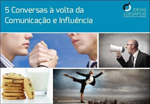 5 Conversas à volta da Comunicação e Influência