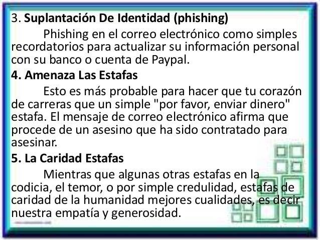 3. Suplantación De Identidad (phishing) Phishing en el correo electrónico como simples recordatorios para actualizar su in...