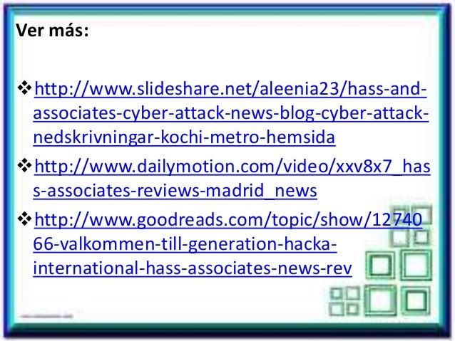 Ver más: http://www.slideshare.net/aleenia23/hass-and- associates-cyber-attack-news-blog-cyber-attack- nedskrivningar-koc...