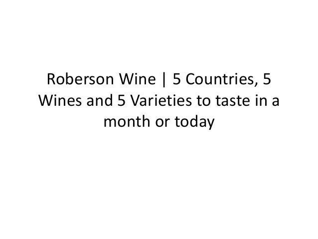 Roberson Wine | 5 Countries, 5 Wines and 5 Varieties to taste in a month or today
