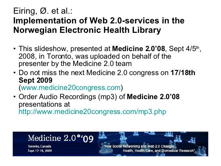 Eiring, Ø. et al.: Implementation of Web 2.0-services in the Norwegian Electronic Health Library <ul><li>This slideshow, p...