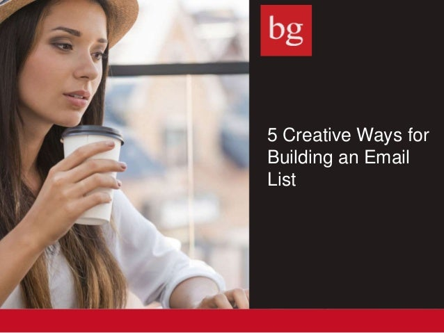 5 Creative Ways for Building an Email List