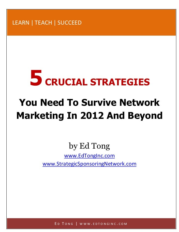 LEARN | TEACH | SUCCEED     5 CRUCIAL STRATEGIES You Need To Survive Network Marketing In 2012 And Beyond                 ...