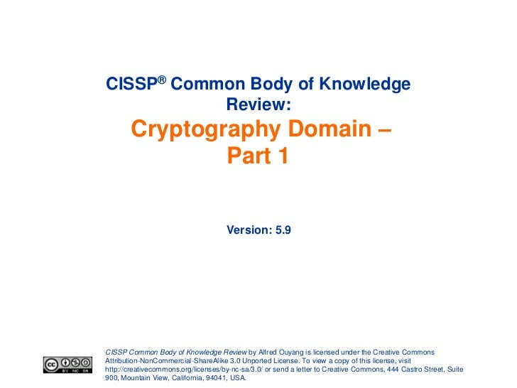 CISSP® Common Body of Knowledge           Review:       Cryptography Domain –               Part 1                        ...