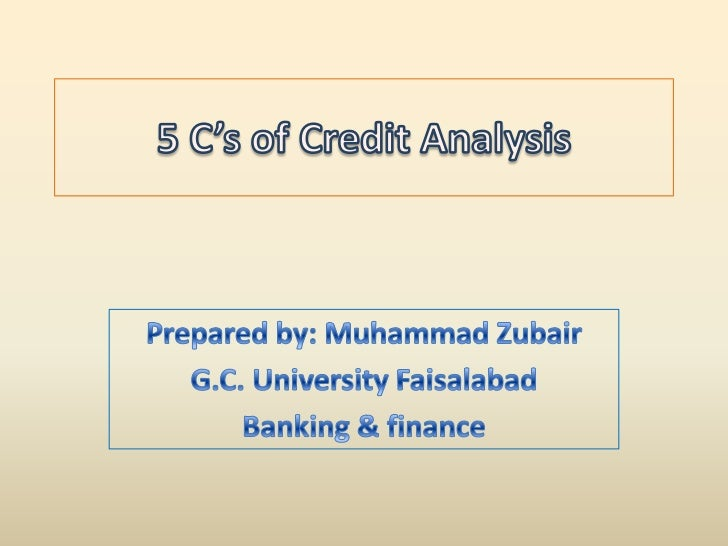 5 C's of Credit                                        Analysis1 Character          2 Capacity       3 Capital          4 ...