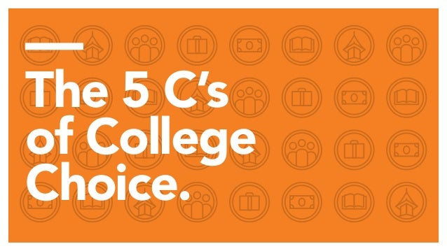 — The 5 C's of College Choice.