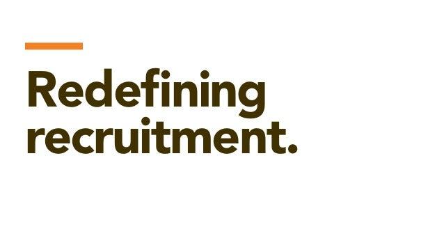 — Redefining recruitment.