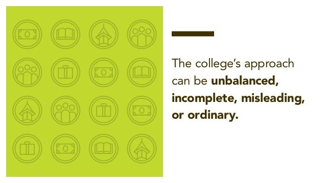 — The college's approach can be unbalanced, incomplete, misleading, or ordinary.