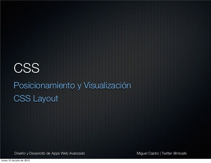 CSS          Posicionamiento y Visualización          CSS Layout           Diseño y Desarrollo de Apps Web Avanzado   Migu...