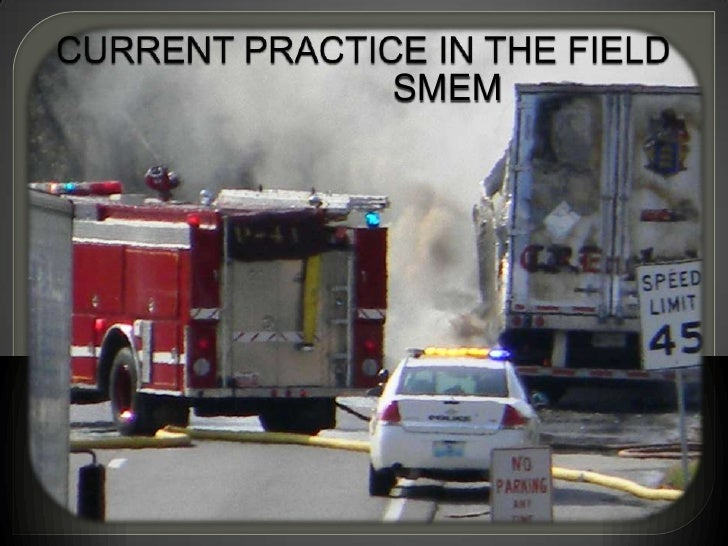 Current Practice in the Field <br />     SMEM<br />