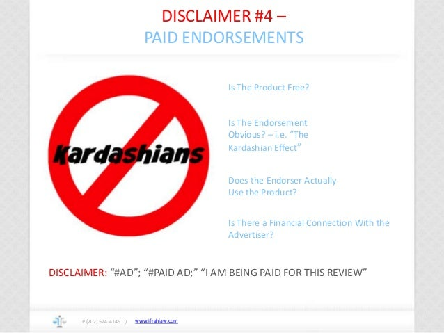 www.ifrahlaw.com DISCLAIMER #4 – PAID ENDORSEMENTS P (202) 524-4145 / Is The Product Free? Is The Endorsement Obvious? – i...