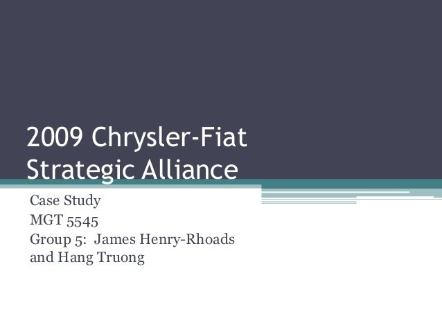 chrysler fiat strategic alliance case study essay Chrysler fiat: strategic alliance essay case brief: the 2009 chrysler-fiat strategic alliance case brief: the 2009 chrysler-fiat strategic alliance facts of the case • historically, chrysler has been the number 3 auto manufacturer in north america, behind gm and ford in market share maintained number 3 designation after entry of asian oems.