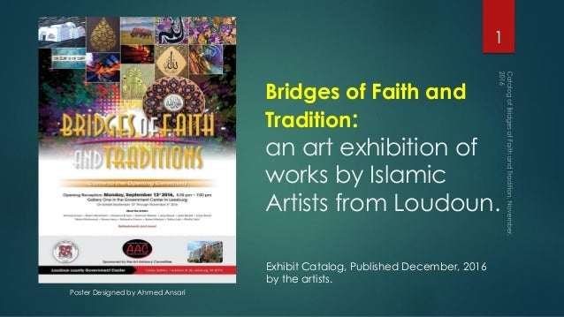 Bridges of Faith and Tradition: an art exhibition of works by Islamic Artists from Loudoun. 1 Exhibit Catalog, Published D...