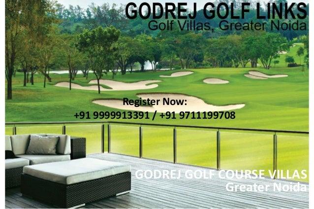 GODREJ GOLF COURSE VILLAS Greater Noida Register Now: +91 9999913391 / +91 9711199708