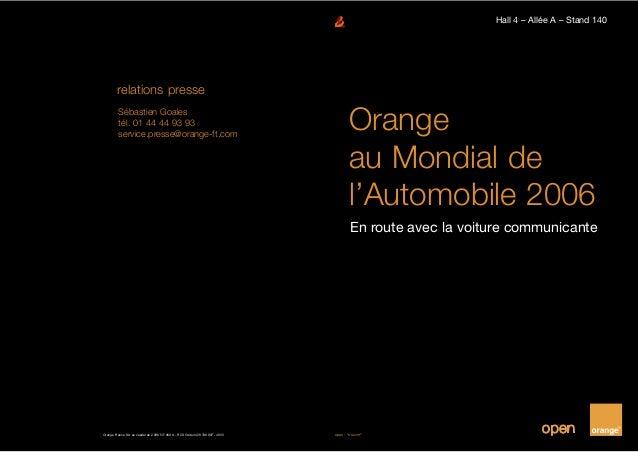 """Hall 4 – Allée A – Stand 140 Orange au Mondial de l'Automobile 2006 En route avec la voiture communicante open : """"s'ouvrir..."""