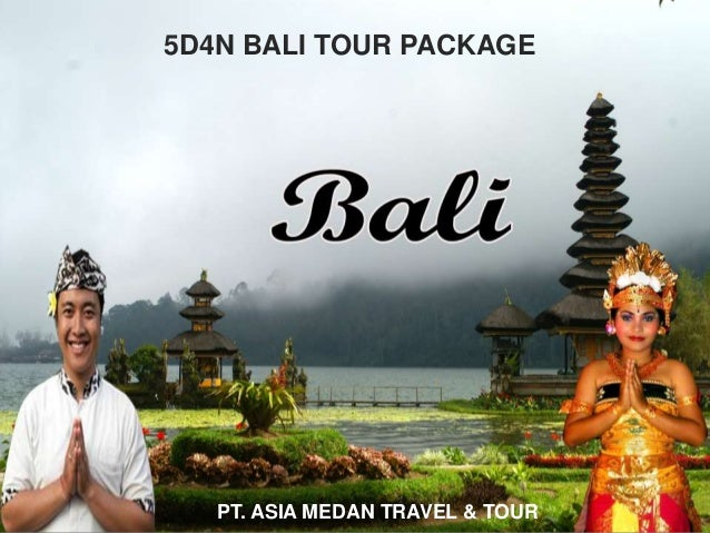5D4N BALI TOUR PACKAGE PT. ASIA MEDAN TRAVEL & TOUR
