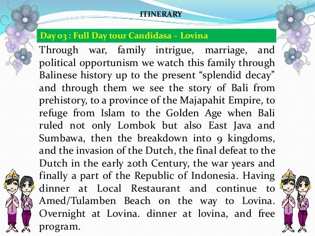 Through war, family intrigue, marriage, and political opportunism we watch this family through Balinese history up to the ...