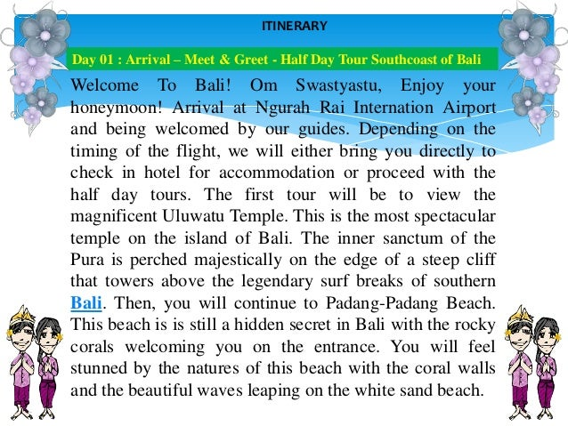 Welcome To Bali! Om Swastyastu, Enjoy your honeymoon! Arrival at Ngurah Rai Internation Airport and being welcomed by our ...