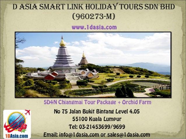 No 75 Jalan Bukit Bintang Level 4.0555100 Kuala LumpurTel: 03-21453699/9699Email: info@1dasia.com or sales@1dasia.com5D4N ...