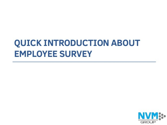 QUICK INTRODUCTION ABOUT EMPLOYEE SURVEY