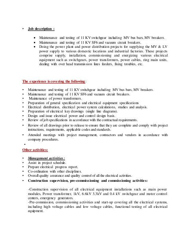 • Job description :  Maintenance and testing of 11 KV switchgear including MV bus bars, MV breakers.  Maintenance and te...