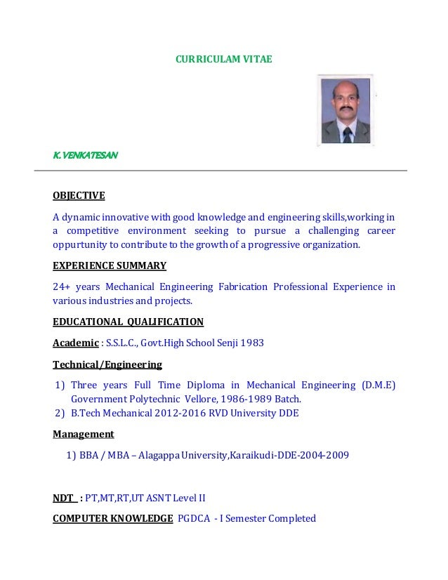 CURRICULAM VITAE K.VENKATESAN OBJECTIVE A dynamicinnovative with good knowledge and engineering skills,working in a compet...