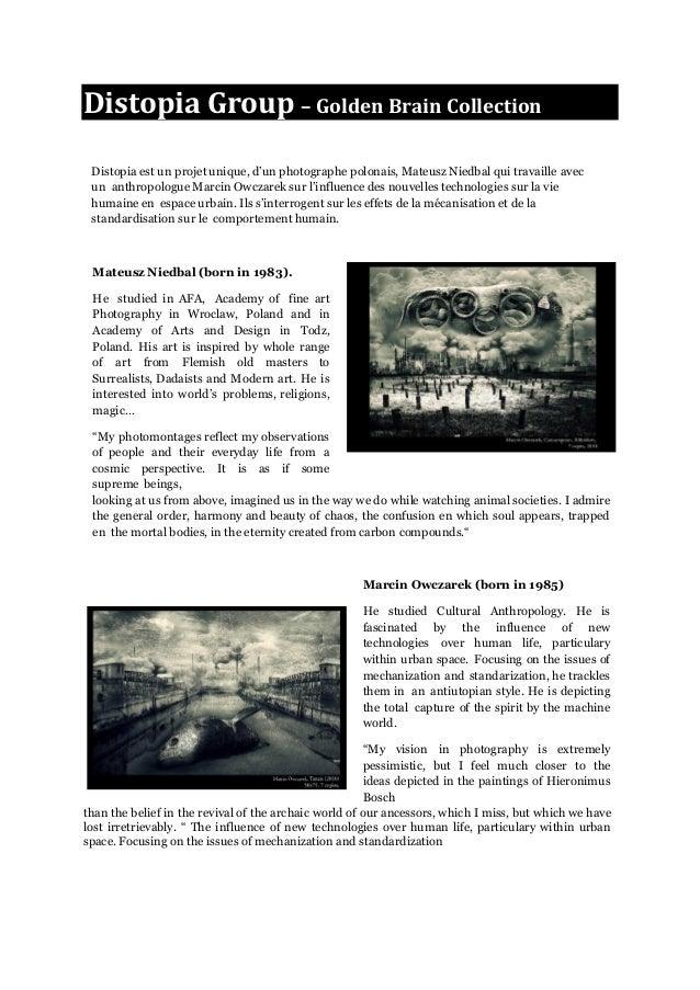 Distopia Group – Golden Brain Collection Distopia est un projet unique, d'un photographe polonais, Mateusz Niedbal qui tra...