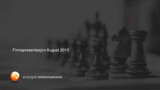 Firmapresentasjon August 2015