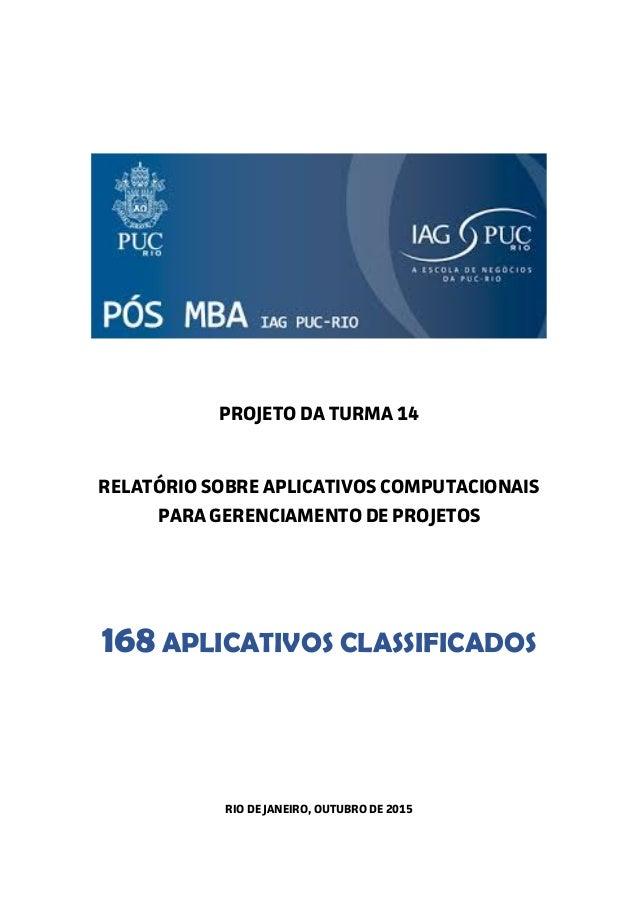 PROJETO DA TURMA 14 RELATÓRIO SOBRE APLICATIVOS COMPUTACIONAIS PARA GERENCIAMENTO DE PROJETOS 168 APLICATIVOS CLASSIFICADO...