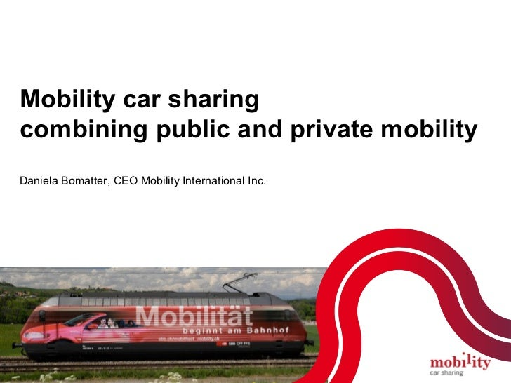 Mobility car sharingcombining public and private mobilityDaniela Bomatter, CEO Mobility International Inc.    Daniela Boma...