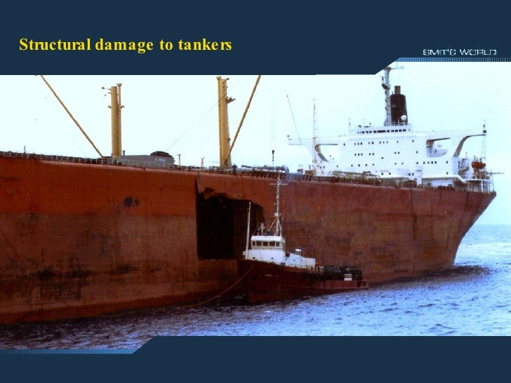 Structural damage to Tankers Structural damage to tankers