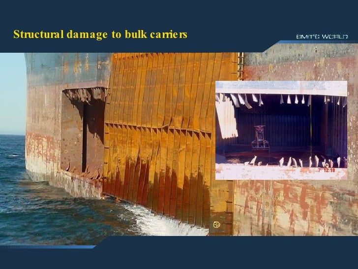 Structural damage to Bulk Carriers Structural damage to bulk carriers