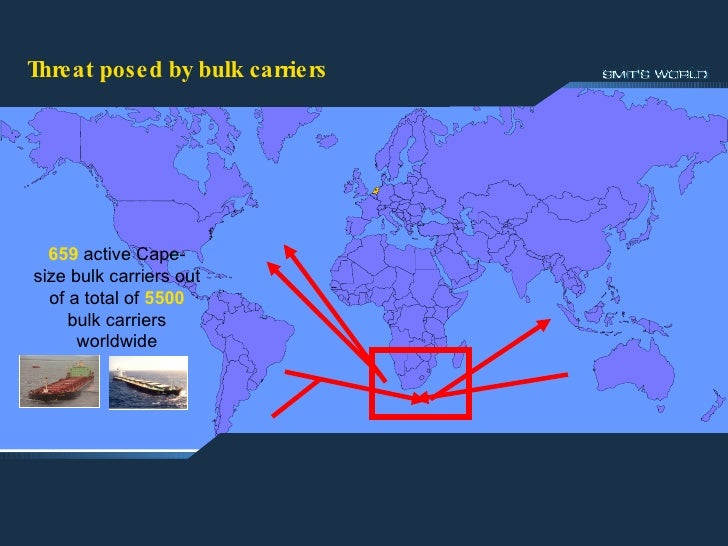 Threat posed by bulk carriers 659  active Cape-size bulk carriers out of a total of  5500  bulk carriers worldwide