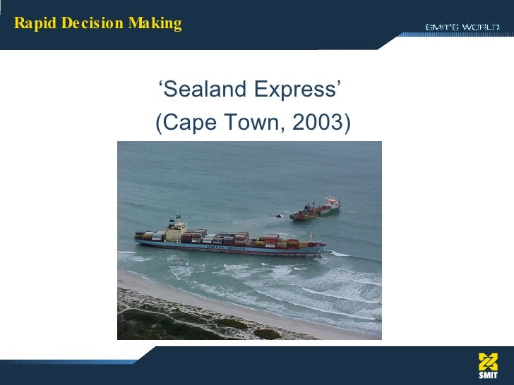 ' Sealand Express' (Cape Town, 2003) Rapid Decision Making
