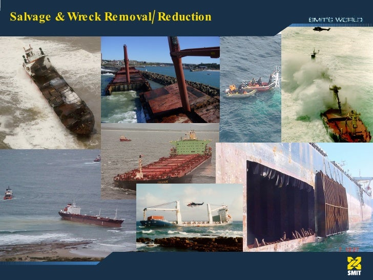 Salvage & Wreck Removal/Reduction Salvage & Wreck Removal/Reduction