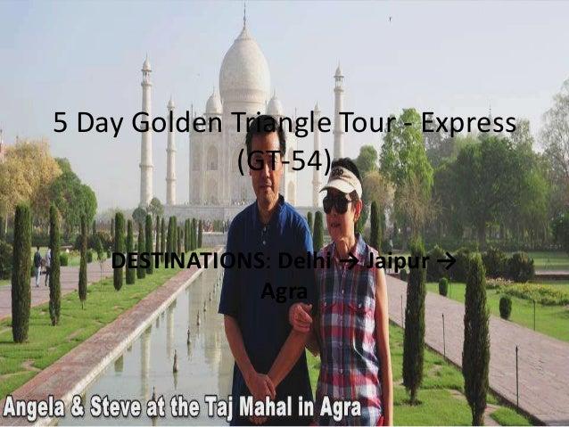 5 Day Golden Triangle Tour - Express (GT-54) DESTINATIONS: Delhi → Jaipur → Agra
