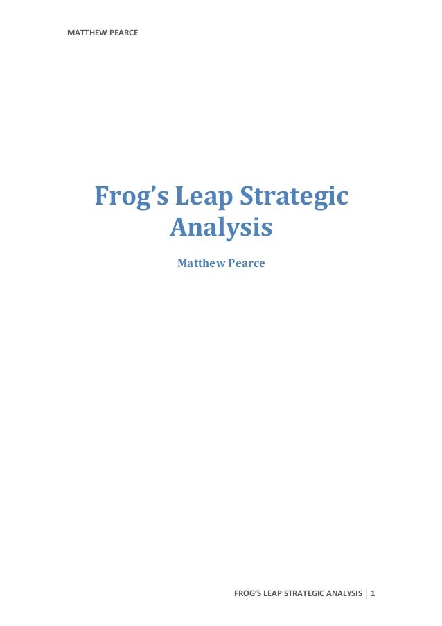 frogs leap winery competitive essay Frog s leap winery competitive 1177 words | 5 pages from: to: john williams  re: strategy john, i want to outline some of my strategy ideas.
