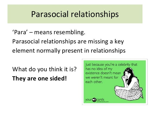 Parasocial relationships