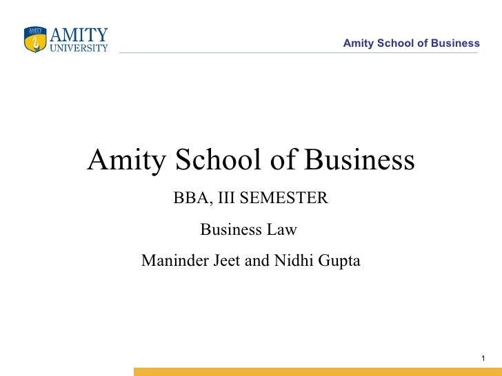 Amity School of Business BBA, III SEMESTER Business Law  Maninder Jeet and Nidhi Gupta