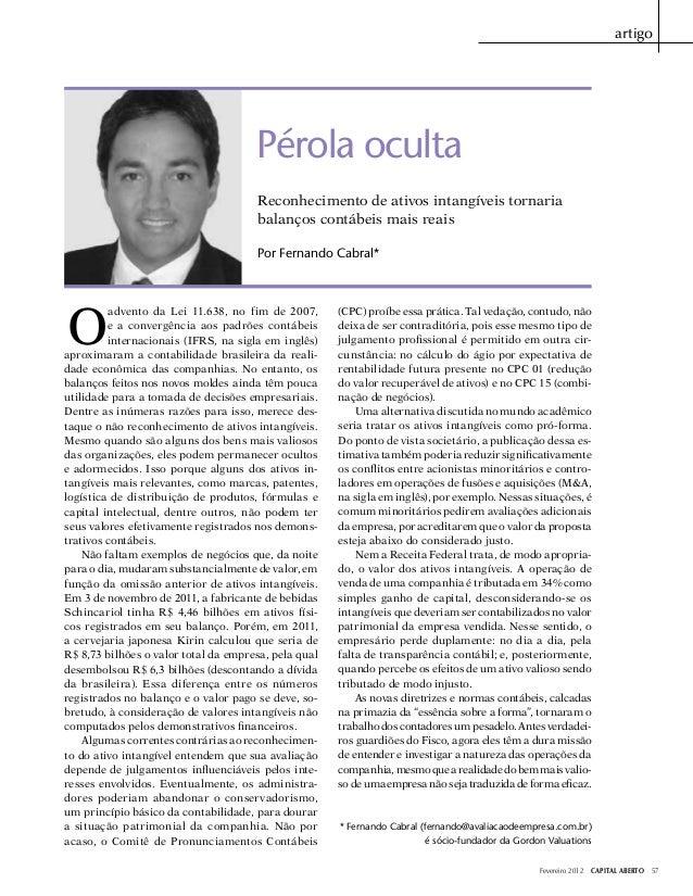 artigo  Pérola oculta Reconhecimento de ativos intangíveis tornaria balanços contábeis mais reais Por Fernando Cabral*  O ...