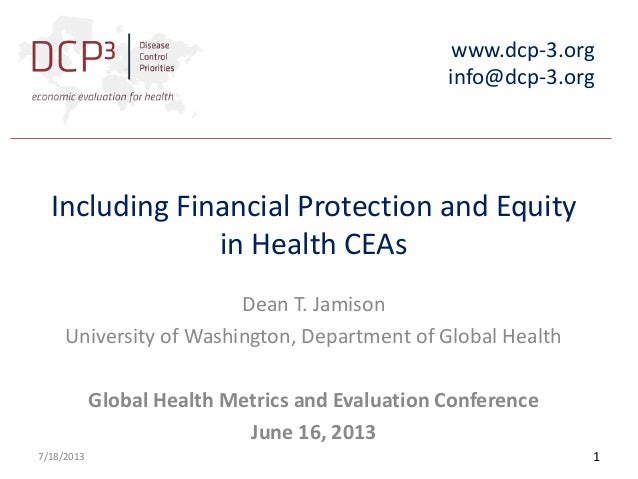 www.dcp-3.org info@dcp-3.org Including Financial Protection and Equity in Health CEAs Dean T. Jamison University of Washin...