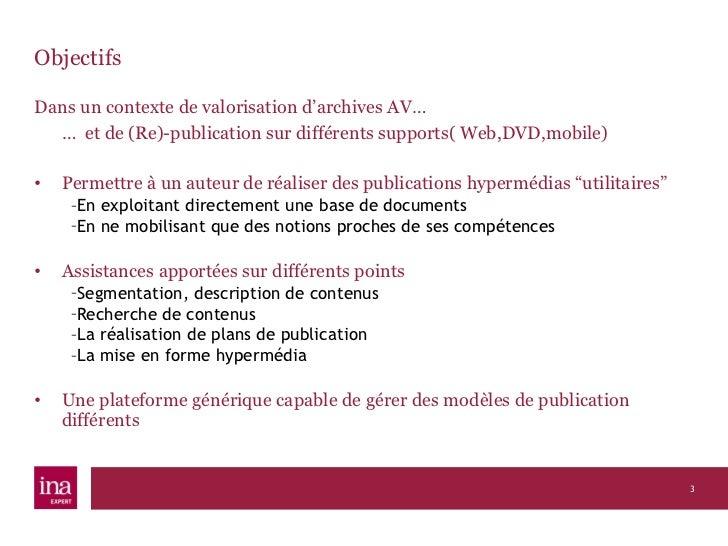 Le studio SAPHIR pour segmenter et décrire des documents audiovisuels, visuels et textuels, Abdelkrim BELOUED et Steffen LALANDE, 5 décembre 2011 Slide 3