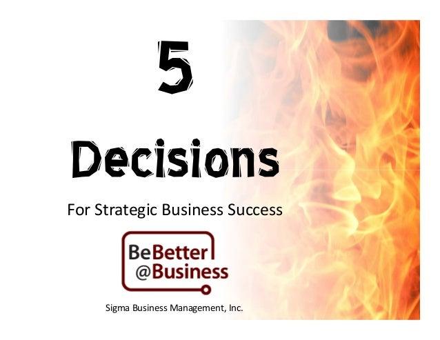 DecisionsForStrategicBusinessSuccess     SigmaBusinessManagement,Inc.
