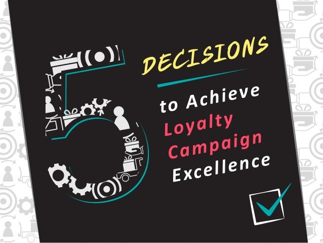 DECISIONS to Achieve Loyalty Campaign Excellence